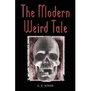 The Modern Weird Tale by S. T. Joshi