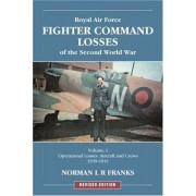 Raf Fighter Command Losses Of The Second World War: V. 1: Operational Losses Aircraft And Crews 1939-1941