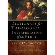 Dictionary for Theological Interpretation of the Bible by Kevin J. Vanhoozer