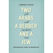 Two Arabs, a Berber, and a Jew by Lawrence Rosen