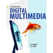An Introduction to Digital Multimedia by T M. Savage