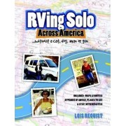 RVing Solo Across America ... without a Cat, Dog, Man, or Gun by Lois Requist