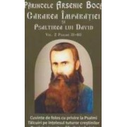 Cararea Imparatiei Si Psaltirea Lui David Vol.2 Psalmii 31-60 - Arsenie Boca
