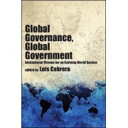 Global Governance, Global Government by Luis Cabrera