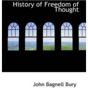 History of Freedom of Thought by John Bagnell Bury