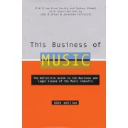 This Business of Music: The Definitive Guide to the Music Industry