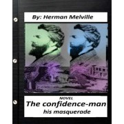 The Confidence-Man: His Masquerade. Novel by Herman Melville (Original Version)