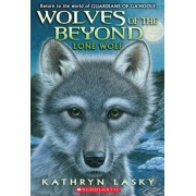Wolves of the Beyond #1: Lone Wolf by Kathryn Lasky