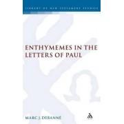 Enthymemes in the Letters of Paul by Marc J. Debanne