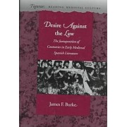 Desire Against the Law by James F. Burke
