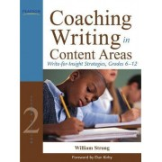 Coaching Writing in Content Areas by William Strong