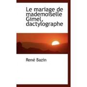 Le Mariage de Mademoiselle Gimel, Dactylographe by Rene Bazin