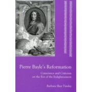 Pierre Bayle's Reformation by Barbara Sher Tinsley