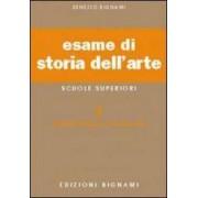 Lorenzo Bignami Esame di storia dell'arte. Per il Liceo classico e artistico. 2. ISBN:9788843305117