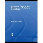 Economic Reform and Employment Relations in Vietnam by Ngan Thuy Collins