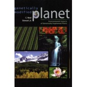 Genetically Modified Planet by C. Neal Stewart
