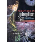 Frontiers in High Energy Density Physics by Committee on High Energy Density Plasma Physics