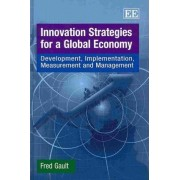 Innovation Strategies for a Global Economy by Fred Gault