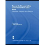 Towards Responsible Government in East Asia by Linda Chelan Li