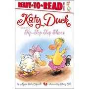 Katy Duck and the Tip-Top Tap Shoes by Alyssa Satin Capucilli