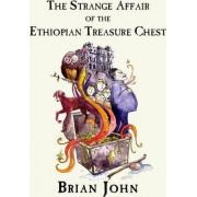 The Strange Affair of the Ethiopian Treasure Chest by Brian John