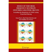 Design of Very High-Frequency Multirate Switched-Capacitor Circuits by Ben U Seng Pan