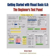 Getting Started With Visual Basic 6.0 by Dick Hart