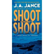 Shoot Don't Shoot by J A Jance