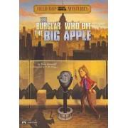 The Burglar Who Bit the Big Apple by Steve Brezenoff