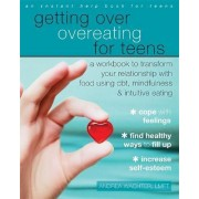 Getting Over Overeating for Teens by Andrea Wachter