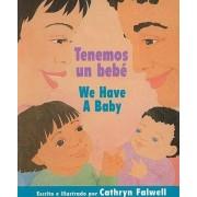 Tenemos un Bebe/We Have A Baby by Cathryn Falwell