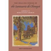The Healing Power of the Santuario de Chimaya: Americaas Miraculous Church
