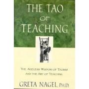 The Tao of Teaching by Greta Nagel
