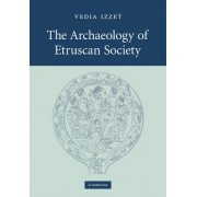 The Archaeology of Etruscan Society by Vedia Izzet