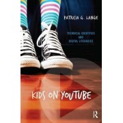 Kids on Youtube by Patricia G. Lange