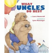 What Aunts Do Best What Uncles by Laura Numeroff