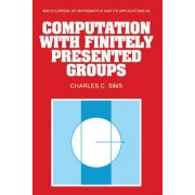 Computation with Finitely Presented Groups by Charles C. Sims