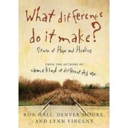 What Difference Do It Make? by Ron Hall