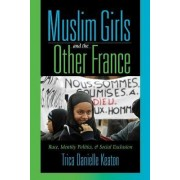 Muslim Girls and the Other France by Trica Danielle Keaton