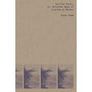 Sorting Facts, or Nineteen Ways of Looking at Marker by Susan Howe