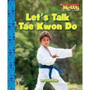 Let's Talk Tae Kwon Do by Laine Falk