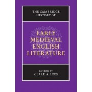 The Cambridge History of Early Medieval English Literature by Clare A. Lees