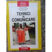 Tehnici De Comunicare - Andre De Peretti Jean-andre Legrand Jean Boniface