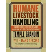 Humane Livestock Handling by Temple Grandin