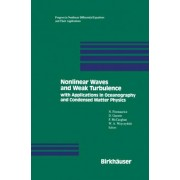 Nonlinear Waves and Weak Turbulence with Applications in Oceanography and Condensed Matter Physics by N. Fitzmaurice