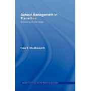 School Management in Transition: An International Perspective by Dale E. Shuttleworth