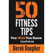50 Fitness Tips You Wish You Knew by Derek Doepker