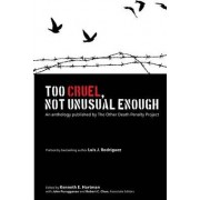 Too Cruel, Not Unusual Enough by Kenneth E Hartman