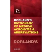 Dorland's Dictionary of Medical Acronyms and Abbreviations by Dorland