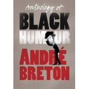 Anthology of Black Humour by Andre Breton